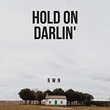 Hold on Darlin'