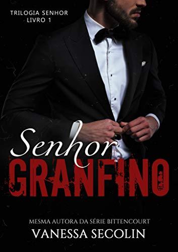 Senhor Granfino: Trilogia Senhor - livro 1 (Portuguese Edition)