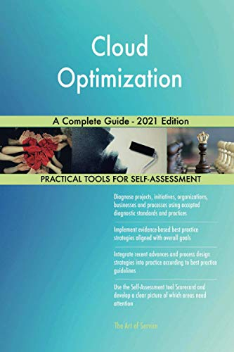 Cloud Optimization A Complete Guide - 2021 Edition