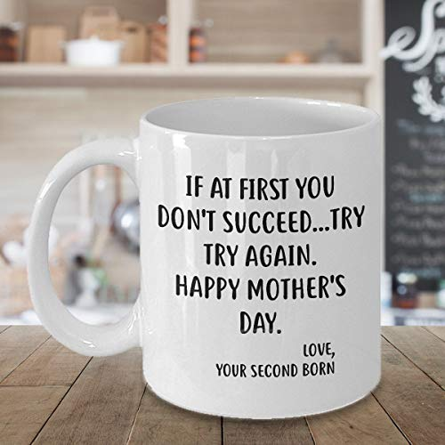 Lustige Kaffeetasse mit Aufschrift 'For Mom, If At First You Don't Succeed.Try, Try Again, bestes Geburtstagsgeschenk von Tochter Sohn, 325 ml, Weiß