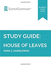 Study Guide: House Of Leaves by Mark Z. Danielewski (SuperSummary)