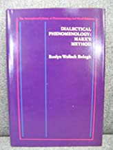 Dialectical phenomenology: Marx's method (The International library of phenomenology and moral sciences)