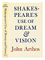 Shakespeare's Use of Dream and Vision