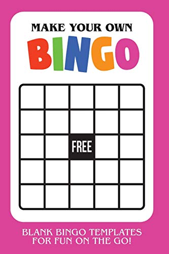 Make Your Own Bingo: Blank Bingo Templates For Fun On The Go - Pink Cover