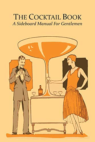 The Cocktail Book: A Sideboard Manual for Gentlemen