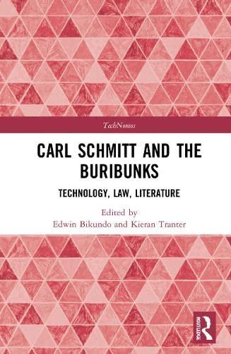 Compare Textbook Prices for Carl Schmitt and the Buribunks: Technology, Law, Literature Technomos  ISBN 9780367548872 by Bikundo, Edwin,Tranter, Kieran