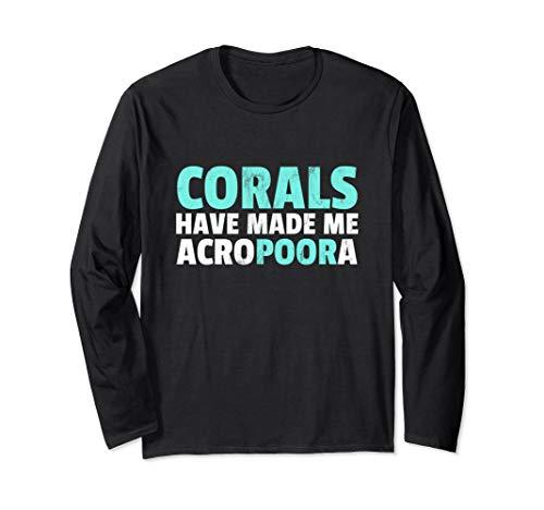Salzwasser Aquarium Korallen haben mich Acropora gemacht Langarmshirt