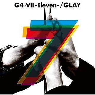 【早期購入特典あり】G4・VII-Eleven- (G4・V-Democracy 2019-限定盤)(CD+DVD)(GLAY DEMOCRACY 缶バッチ付き)
