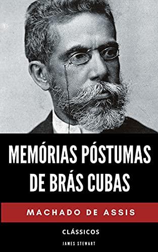 Memórias Póstumas de Brás Cubas: Conheça A História De Brás Cubas e A Sociedade Patriarcal Brasileira Da Época