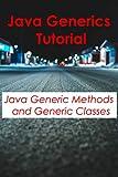 Java Generics Tutorial: Java Generic methods and Generic classes