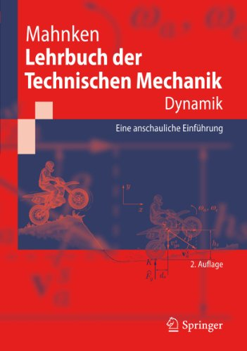 Lehrbuch der Technischen Mechanik - Dynamik: Eine anschauliche Einführung (Springer-Lehrbuch)
