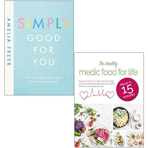 Simply Good For You [Hardcover] & The Healthy Medic Food for Life Meals in 15 minutes 2 Books Collection Set
