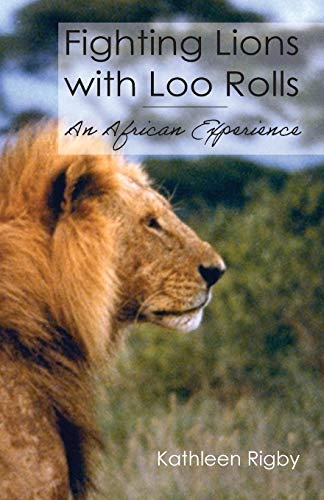 Fighting Lions with Loo Rolls: An African Experience