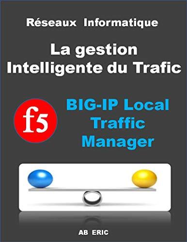 Réseaux Informatique La gestion Intelligente du Trafic F5 BIG-IP Local Traffic Manager: F5 optimise la gestion du trafic applicatif ,Configuration de BIG-IP LTM,Connexion SSL/TLS