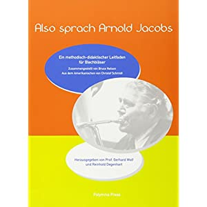 Also sprach Arnold Jacobs: Ein methodisch-didaktischer Leitfaden für Blechbläser