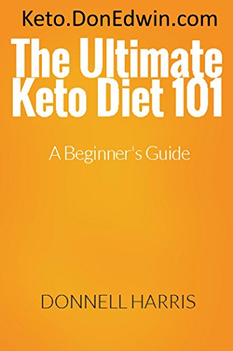 The Ultimate Keto Diet 101: A Beginner's Guide by [Donnell Harris]