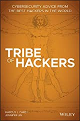 Tribe of Hackers: Cybersecurity Advice from the Best Hackers in the World Kindle Edition