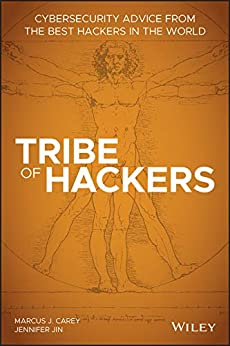 Tribe of Hackers: Cybersecurity Advice from the Best Hackers in the World cover
