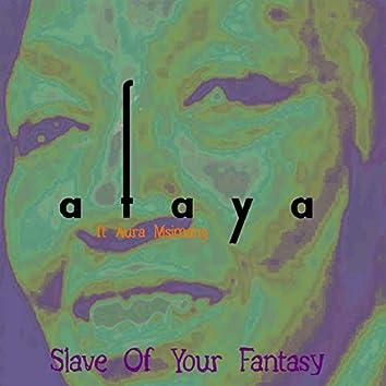 Slave Of  Your Fantasy