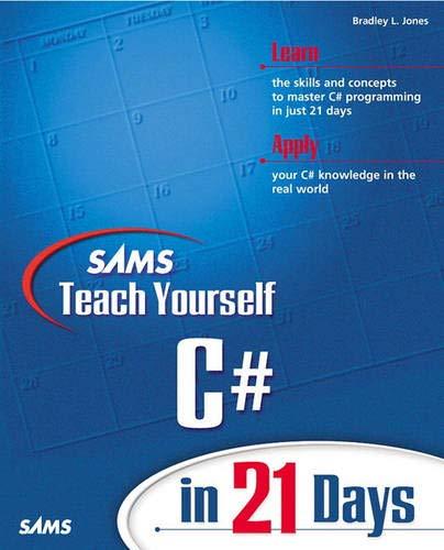 Sams Teach Yourself C# in 21 Days (Sams Teach Yourself in 21 Days)