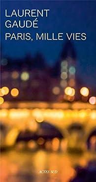 Paris, mille vies par Gaudé