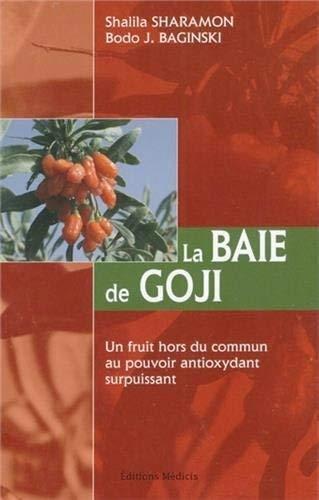 La Baie de Goji - Un fruit hors du commun au pouvoir antioxydant surpuissant
