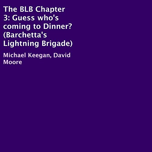 The BLB Chapter 3: Guess Who's Coming to Dinner?                   By:                                                                                                                                 Michael Keegan,                                                                                        David Moore                               Narrated by:                                                                                                                                 Christopher Hudspeth                      Length: 47 mins     2 ratings     Overall 4.5