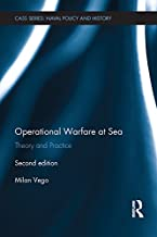 Operational Warfare at Sea: Theory and Practice (Cass Series: Naval Policy and History Book 58)
