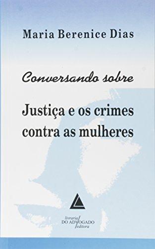 Conversando Sobre Justiça E Os Crimes Contra As Mulheres