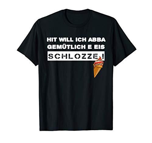 Lustiges Geschenk für Schwaben Eis schlozze T-Shirt