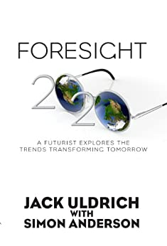 Foresight 2020: A Futurist Explores the Trends Transforming Tomorrow by [Simon Anderson]