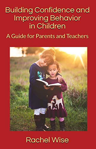 Building Confidence and Improving Behavior in Children: A Guide for Parents and Teachers (English Edition)