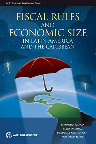 Compare Textbook Prices for Fiscal Rules and Economic Size in Latin America and the Caribbean Latin American Development Forum  ISBN 9781464813825 by Fernando Blanco,Pablo Saavedra,Friederike Koehler-Geib,Emilia Skrok