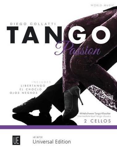 Tango Passion Cello Duets: 8 mittelschwere Tango-Klassiker. für zwei Violoncelli. Spielpartitur