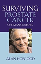 Surviving Prostate Cancer: One Man's Journey