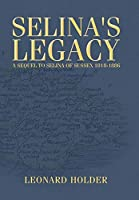 Selina's Legacy: A Sequel to Selina of Sussex 1818-1886