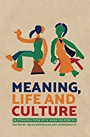 Meaning, Life and Culture: In conversation with Anna Wierzbicka