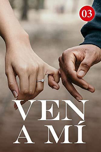 Ven A Mí 3: Una sorpresa romántica