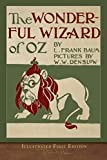 The Wonderful Wizard of Oz (Illustrated First Edition): 100th Anniversary OZ Collection