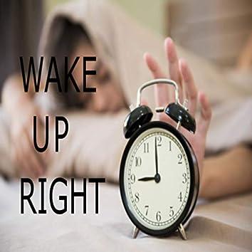 Wake Up Right