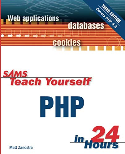 Sams Teach Yourself PHP in 24 Hours (3rd Edition): Php in 24 Hours
