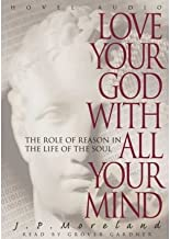 Love Your God with All Your Mind: The Role of Reason in the Life of the Soul (CD-Audio) - Common