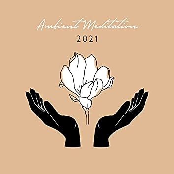 Ambient Meditation 2021