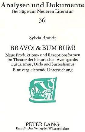 Bravo! & Bum Bum!: Neue Produktions- und Rezeptionsformen im Theater der historischen