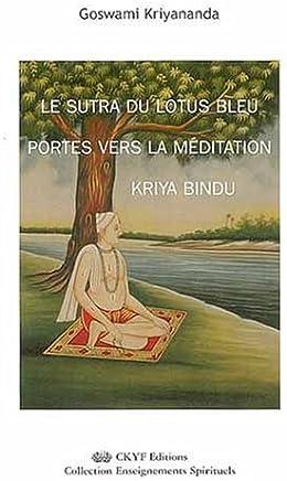 Le Sutra du Lotus Bleu Portes vers la Méditation Kriya Bindu
