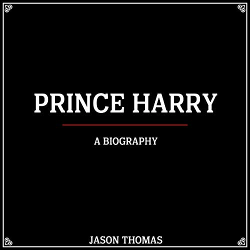 Prince Harry: A Biography cover art