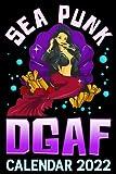 Sea Punk DGAF Calendar 2022: Cute Goth Girl Mermaid Summer, Ocean & Beach Lover Themed Calendar 2022 Cover Appointment Planner Book & Organizer For Daily Notes