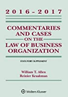 Commentaries and Cases on the Law of Business Organization: 2016-2017 Statutory Supplement (Supplements)
