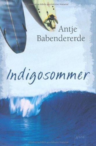 Indigosommer von Babendererde. Antje (2011) Broschiert