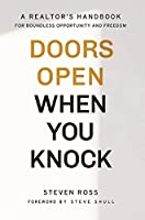 Doors Open When You Knock: A Realtor's Handbook for Boundless Opportunity and Freedom